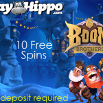 10 Boom Brothers Free Spins No Deposit Needed at Play Hippo Casino