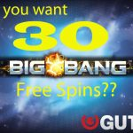 Do you want 30 Big Bang Free Spins ? Sure you do :)