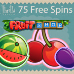 Do you want 75 Fruit Shop Free Spins? Sure you do :)