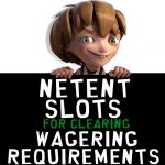 Best NetEnt Slots to complete wagering requirements after a BIG WIN