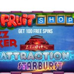 This weekend at Buzz Poker get free spins on Fruit Shop, Attraction, Lights, Attraction or Starburst