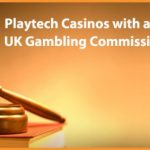 List of Playtech Casinos with a UK Gambling Commission License (UKGC) & Accepting UK Players