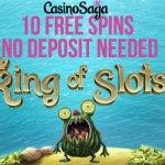 New CasinoSaga No Deposit Free Spins Offer for 2015: 10 Free Spins NO DEPOSIT REQUIRED on the NetEnt Exclusive King of Slots Online Slot