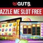 100 Dazzle Me Slot Free Spins available at Guts Casino
