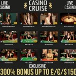 Casino Cruise launches LIVE CASINO.Use our EXCLUSIVE 300% Bonus to play Live Roulette, Live Blackjack, Live Baccarat & Casino Hold'Em