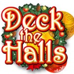 Deposit  £/€/$10 and get 100 Deck the Halls free spins at Butlers Bingo