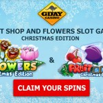 200% Bonus & 50 Christmas Edition free spins on Flowers & Fruit Shop Slots at G'Day Casino – from 4 to 6 December 2015