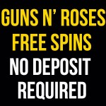 UPDATED! Casinos with Guns N Roses Slot Free Spins Full List