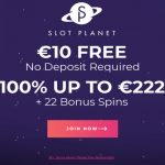 We go BIG with Slot Planet Casino & bring you an EXCLUSIVE 100% up to €/$222 + 22 Bonus Spins No Deposit Required