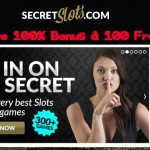 New Secret Slots Bonus Code for a 100% Bonus and 100 Free Spins