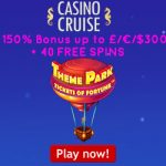 Choose between a 150% Bonus up to £/€/$300 plus 40 Free Spins OR a £/€/$50 Bonus plus 100 Free Spins at Casino Cruise