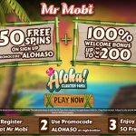 LIMITED OFFER! Get your 50 Aloha Free Spins No Deposit at Mr Mobi Casino today!