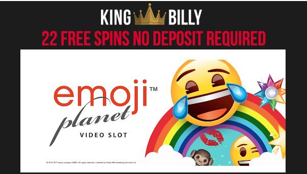 22 Emoji Planet No Deposit Free Spins Courtesy Of King Billy Casino