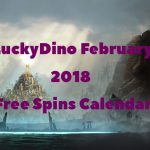 NEW! LuckyDino February 2018 Free Spins Calendar