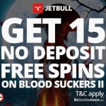 JetBull No Deposit Free Spins + Enhanced Welcome Bonus Now available!  Get an EXCLUSIVE 15 Free Spins No Deposit Required on Blood Suckers II + a 100% Bonus up to €/£/$200 + 50 EXTRA Spins on ANY NetEnt Slot You Want!