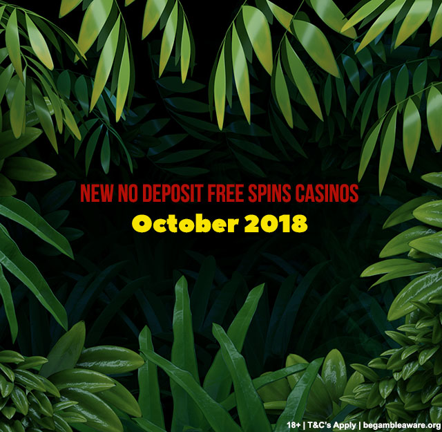new no deposit free spins casinos for october 2018
