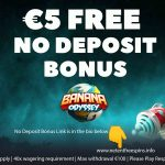 This Twin Casino No Deposit Bonus is the coup of the Summer! Get €5 free welcome bonus to play on the EXCLUSIVE newly launched Banana Odyssey slot
