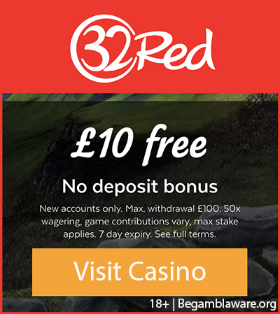 32red Uk No Deposit Bonus Get 10 Free Before It Expires