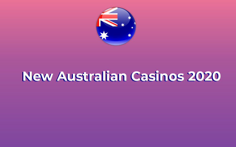 New Australian Casinos 2020