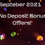 The Best September 2021 No Deposit Free Spins Offers are now LIVE!